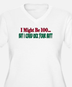 I might be 100 could kick your butt T-Shirt