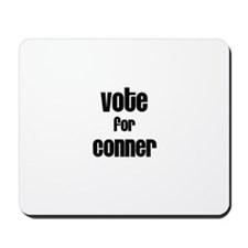 Vote for Conner Mousepad