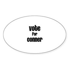 Vote for Conner Oval Decal