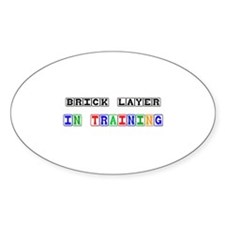 Brick Layer In Training Oval Decal