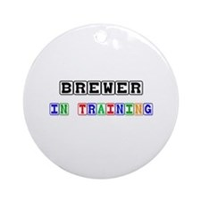 Brewer In Training Ornament (Round)