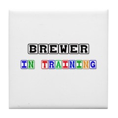 Brewer In Training Tile Coaster