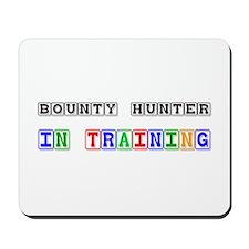 Bounty Hunter In Training Mousepad