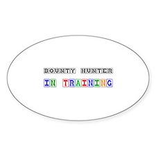 Bounty Hunter In Training Oval Sticker
