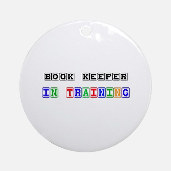 Book Keeper In Training Ornament (Round)