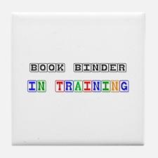 Book Binder In Training Tile Coaster