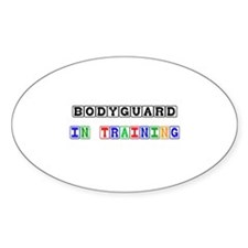 Bodyguard In Training Oval Decal