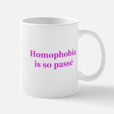 Homophobia is so Passe Mug