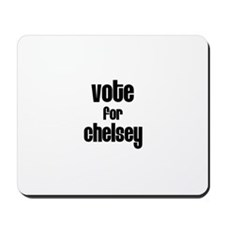 Vote for Chelsey Mousepad