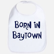 Born in Baytown Bib