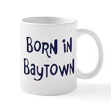 Born in Baytown Mug