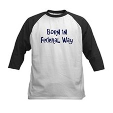 Born in Federal Way Tee