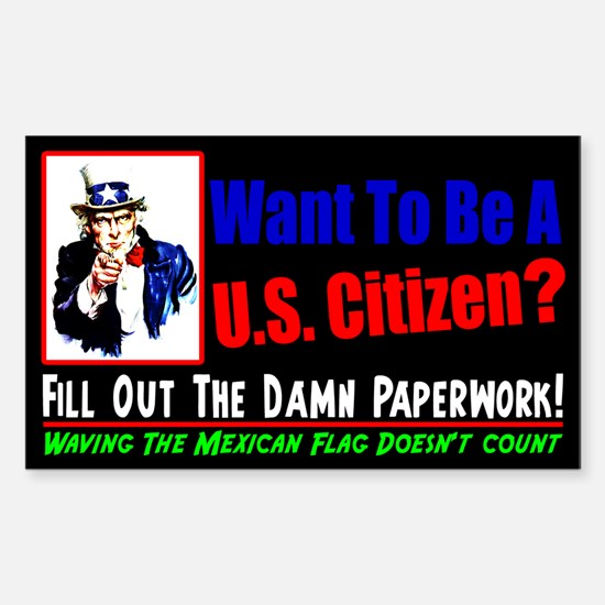 """""""Want To Be A Citizen?"""" Decal"""