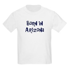Born in Arizona T-Shirt