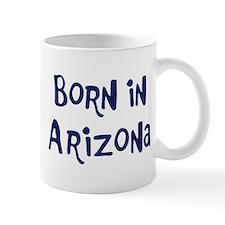 Born in Arizona Mug
