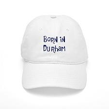 Born in Durham Baseball Cap