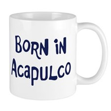 Born in Acapulco Mug