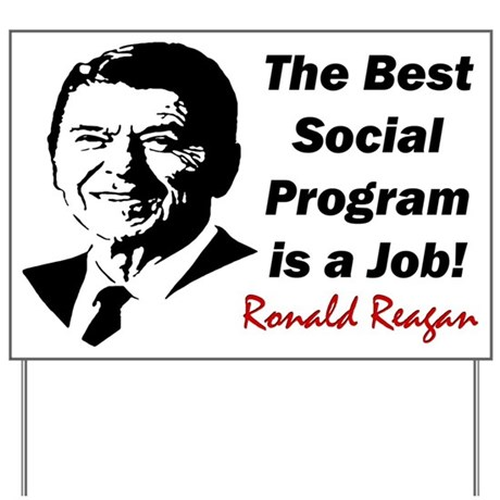 """Ronald Reagan: Get A Job!"" Yard Sign"