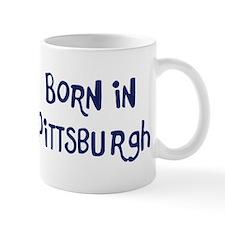 Born in Pittsburgh Mug