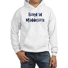 Born in Minnesota Hoodie