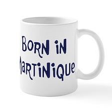 Born in Martinique Mug