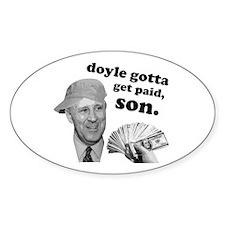 Doyle Gotta Get Paid Oval Decal