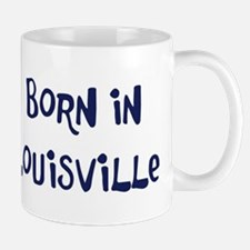Born in Louisville Mug