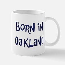 Born in Oakland Mug