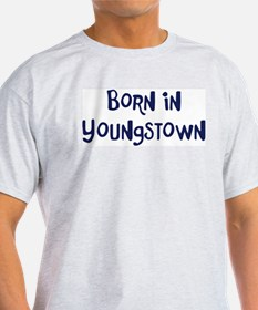 Born in Youngstown T-Shirt