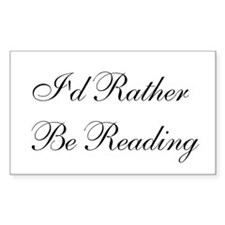 I'd Rather Be ReadingRectangle Decal