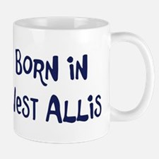 Born in West Allis Mug