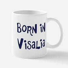 Born in Visalia Mug
