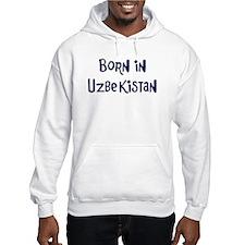 Born in Uzbekistan Hoodie