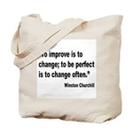 Churchill Perfect Change Quote Tote Bag