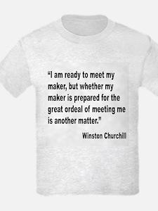 Churchill Maker Quote T-Shirt
