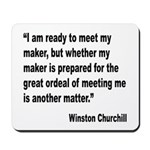 Churchill Maker Quote Mousepad