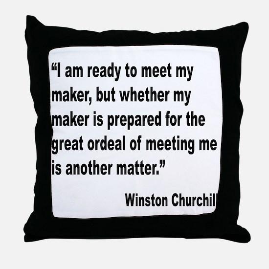 Churchill Maker Quote Throw Pillow