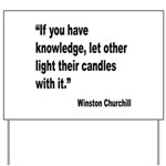 Churchill Knowledge Quote Yard Sign