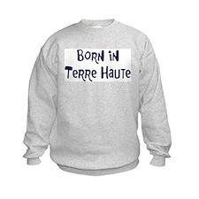 Born in Terre Haute Sweatshirt