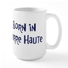 Born in Terre Haute Ceramic Mugs