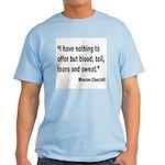 Churchill Blood Sweat Tears Quote Light T-Shirt