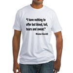 Churchill Blood Sweat Tears Quote (Front) Fitted T