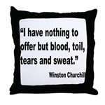 Churchill Blood Sweat Tears Quote Throw Pillow
