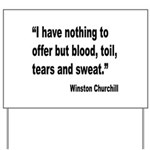 Churchill Blood Sweat Tears Quote Yard Sign