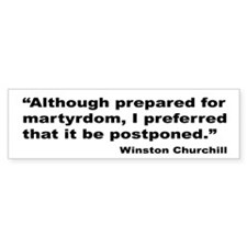 Churchill Martyrdom Quote Bumper Bumper Sticker