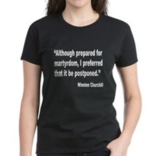 Churchill Martyrdom Quote (Front) Tee