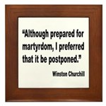 Churchill Martyrdom Quote Framed Tile