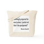 Churchill Martyrdom Quote Tote Bag