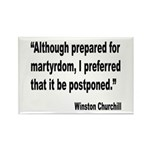 Churchill Martyrdom Quote Rectangle Magnet