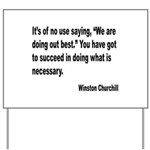 Churchill Necessary Success Quote Yard Sign